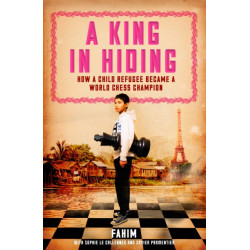 A King in Hiding: How a child refugee became a world chess champion
