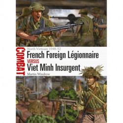 French Foreign Legionnaire vs Viet Minh Insurgent: North Vietnam 1948-52