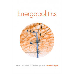 Energopolitics: Wind and Power in the Anthropocene