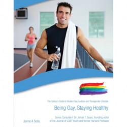 Being Gay, Staying Healthy: The Gallup's Guide to Modern Gay, Lesbian & Transgender Lifestyle