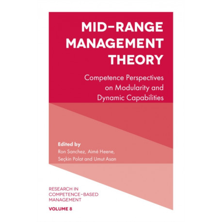 Mid-Range Management Theory: Competence Perspectives on Modularity and Dynamic Capabilities