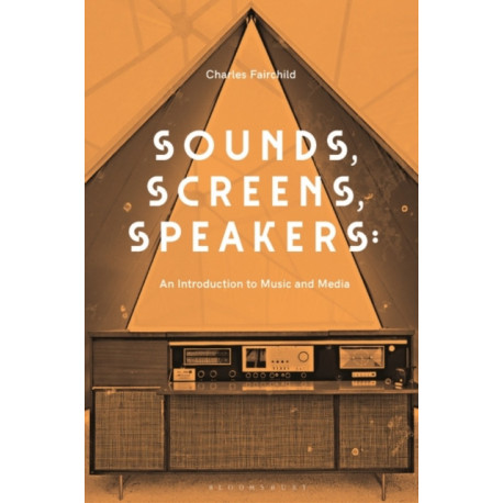 Sounds, Screens, Speakers: An Introduction to Music and Media