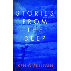 Stories From the Deep: Reflections on a Life Exploring Ireland's North Atlantic Waters