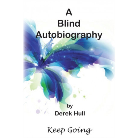 A Blind Autobiography: Keep Going