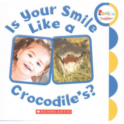 Is Your Smile Like a Crocodile's? (Rookie Toddler)