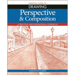 Essential Guide to Drawing: Perspective & Composition
