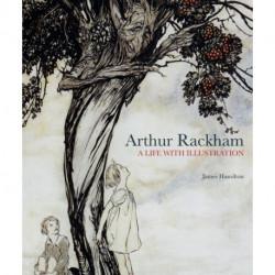 Arthur Rackham: A Life with Illustration