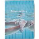 Babysvømning - med relationen i fokus: giv dit barn den bedste start på livet