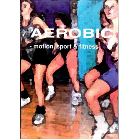 Aerobic: motion, fitness & sport