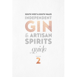 South West & South Wales Independent Gin & Artisan Spirits Guide