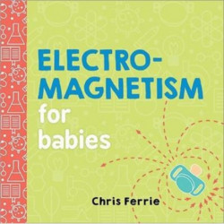 Electromagnetism for Babies