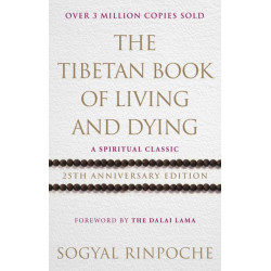 The Tibetan Book Of Living And Dying: 25th Anniversary Edition