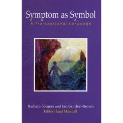 Symptom as Symbol: A Transpersonal Language