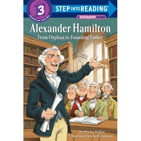 Alexander Hamilton: From Orphan to Founding Father: From Orphan To Founding Father