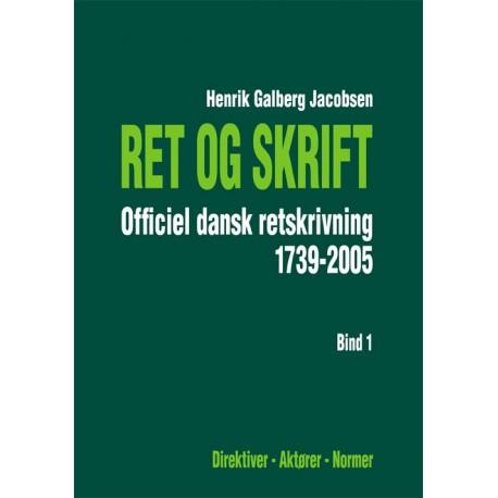 Ret og Skrift 1-2: Officiel dansk retskrivning 1739-2005