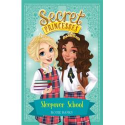 Secret Princesses: Sleepover School: Book 14