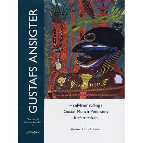 Gustafs ansigter: Selvfremstilling i Gustaf Munch-Petersens forfatterskab