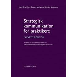 Strategisk kommunikation for praktikere - I andres brød 2.0: Håndbog om informationsjournalistik, virksomhedskommunikation og public relations