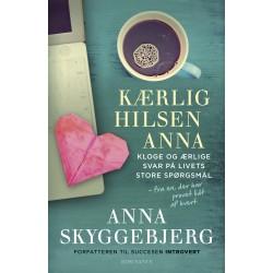 Kærlig hilsen Anna: Kloge og ærlige svar på livets store spørgsmål - fra en, der har prøvet lidt af hvert