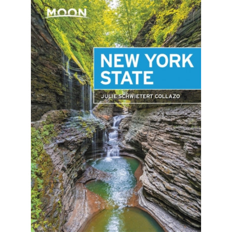 Moon New York State (Seventh Edition): Getaway Ideas, Road Trips, Local Spots