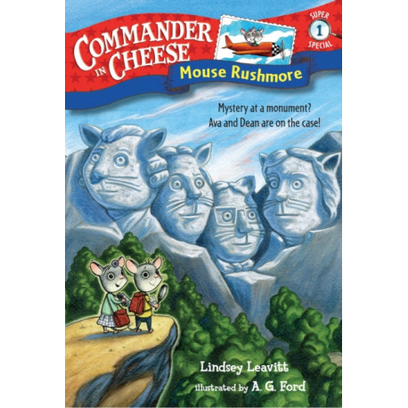 Commander in Cheese Super Special -1: Mouse Rushmore: Mouse Rushmore