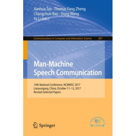 Man-Machine Speech Communication: 14th National Conference, NCMMSC 2017, Lianyungang, China, October 11-13, 2017, Revised Selected Papers