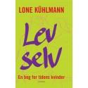 Lev selv: en bog for tidens kvinder