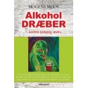 Alkohol dræber: kontra lykkelig ædru