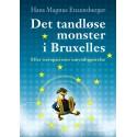 Det tandløse monster i Bruxelles: Eller europæernes umyndiggørelse