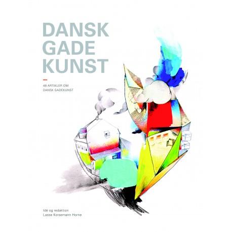 Dansk gadekunst: 49 artikler om dansk gadekunst