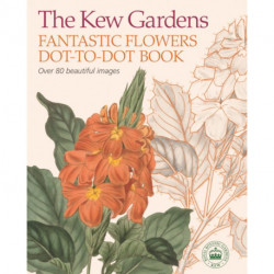 The Kew Gardens Fantastic Flowers Dot-to-Dot Book