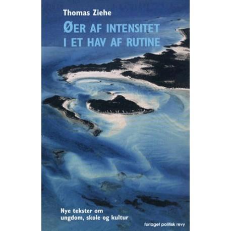 Øer af intensitet i et hav af rutine: nye tekster om ungdom, skole og kultur