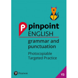 Pinpoint English Grammar and Punctuation Year 3: Photocopiable Targeted Practice