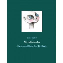 Når trolde coacher: Illustreret af Birthe Juel Lindhardt