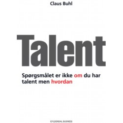 Talent: Spørgsmålet er ikke om du har talent men hvordan