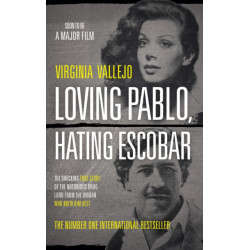 Loving Pablo, Hating Escobar: The Shocking True Story of the Notorious Drug Lord from the Woman Who Knew Him Best