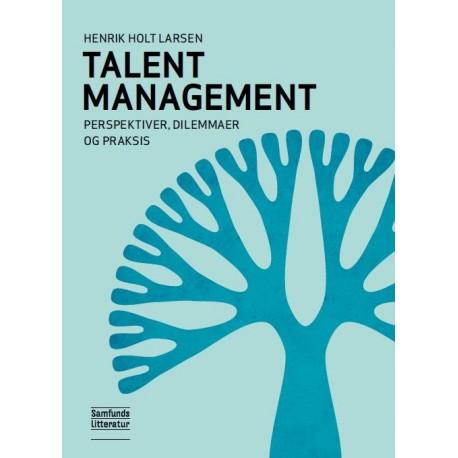 Talent Management: Perspektiver, dilemmaer og praksis