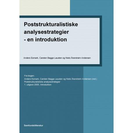 Poststrukturalistiske analysestrategier - en introduktion: Kapitel 1 i Poststrukturalistiske analysestrategier