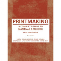 Printmaking Second Edition: A Complete Guide to Materials & Processes