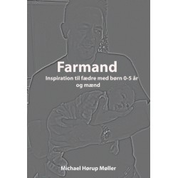 Farmand: Inspiration til fædre med børn 0-5 år og mænd