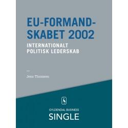 EU-formandskabet 2002 - Den danske ledelseskanon, 11: Internationalt politisk lederskab
