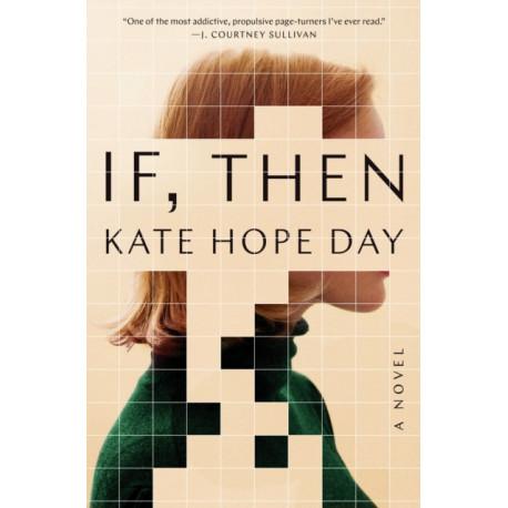 If, Then: A Novel