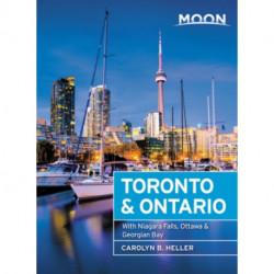 Moon Toronto & Ontario (First Edition): With Niagara Falls, Ottawa & Georgian Bay