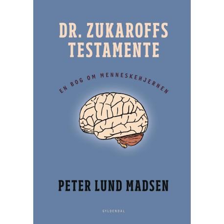 Dr. Zukaroffs testamente: En bog om menneskehjernen
