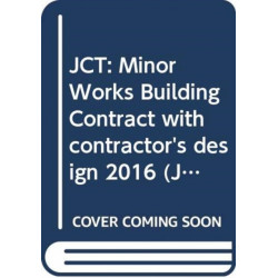 JCT: Minor Works Building Contract with contractor's design 2016