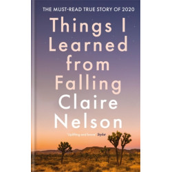 Things I Learned from Falling: The must-read true story of 2020