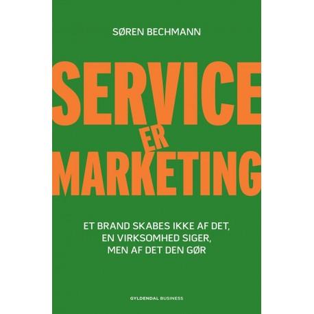 Service er marketing: Et brand skabes ikke af det, virksomheden siger, men af det den gør