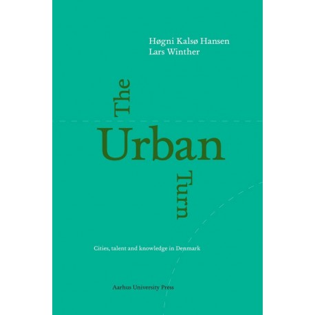 The Urban Turn: Cities, talent and knowledge in Denmark