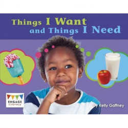 Things I Want and Things I Need