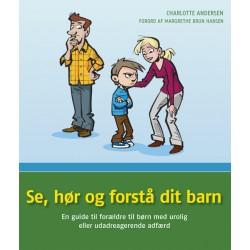 Se, hør og forstå dit barn: En guide til forældre til børn med urolig eller udadreagerende adfærd